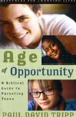 Age of Opportunity: A Biblical Guide to Parenting Teens Cover